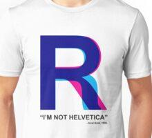 """""""I'm not Helvetica"""" Unisex T-Shirt"""