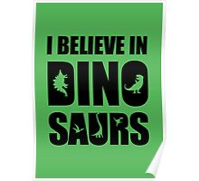 I Believe In Dinosaurs (little dinosaurs) Poster