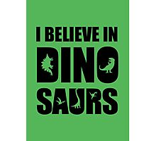 I Believe In Dinosaurs (little dinosaurs) Photographic Print
