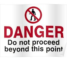 Danger - Do Not Proceed Poster