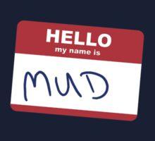 Hi, my name is Mud by Stuart Stolzenberg