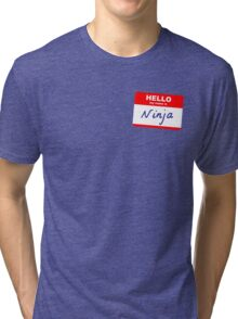 Hi, my name is Ninja Tri-blend T-Shirt