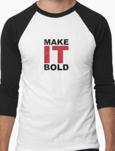 Make it Bold Men's Baseball ¾ T-Shirt
