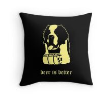 Beer Is Better Throw Pillow