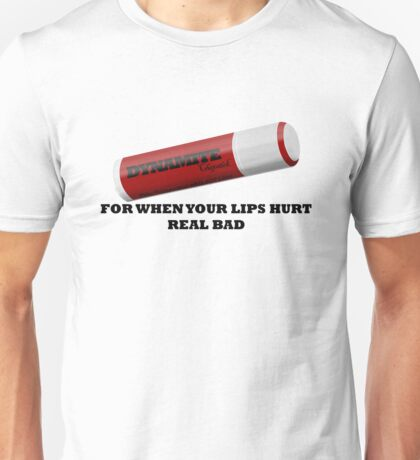 But My Lips Hurt Real Bad Unisex T-Shirt