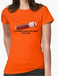 But My Lips Hurt Real Bad Womens Fitted T-Shirt
