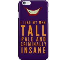 I like my men.... iPhone Case/Skin