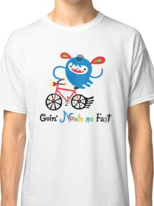 Going Nowhere Fast  Classic T-Shirt