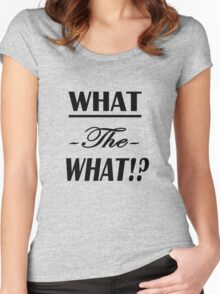 """What the What!?""  Women's Fitted Scoop T-Shirt"