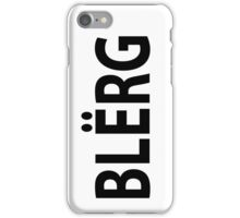 """BLERG!"" iPhone Case/Skin"