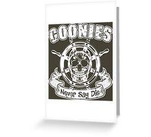 Goonies Never Say Die Greeting Card