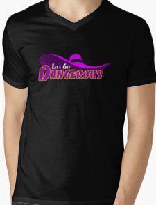 Let's Get Dangerous T-Shirt