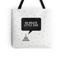 Be Brave Little One Tote Bag