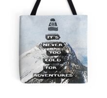 Never Too Cold for Adventures Tote Bag