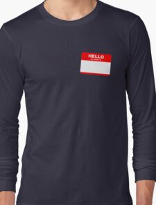 Hi, my name is ........ Long Sleeve T-Shirt