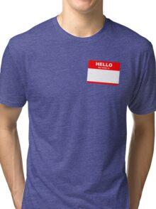 Hi, my name is ........ Tri-blend T-Shirt