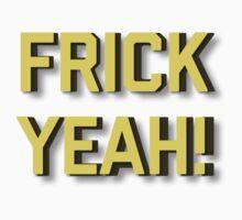 frick yeah! by supercena