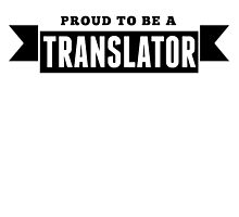 Proud To Be A Translator by GiftIdea