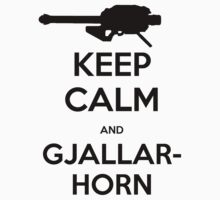 Destiny Keep Calm and Gjallarhorn by ESilenceDesigns