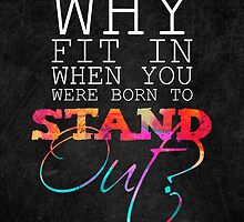 Why fit in when you were born to stand out? by Elisabeth Fredriksson