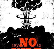 Say no to War!!! by SIR13