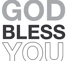 God Bless You (b) by Cropfactorgroup