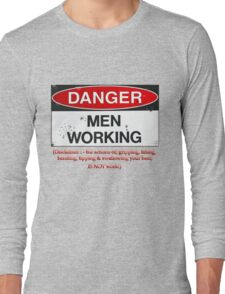 danger men working Long Sleeve T-Shirt