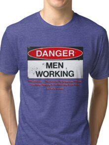 danger men working Tri-blend T-Shirt