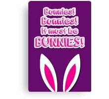 It must be bunnies! Canvas Print
