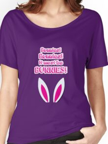 It must be bunnies! Women's Relaxed Fit T-Shirt