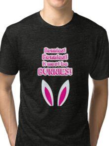 It must be bunnies! Tri-blend T-Shirt