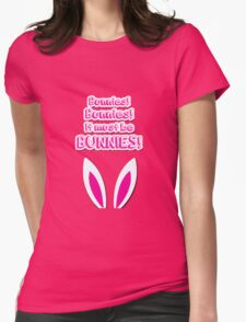 It must be bunnies! Womens Fitted T-Shirt