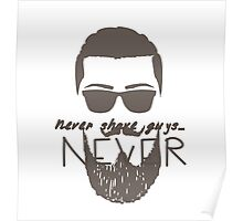 Never shave guys... Never Poster