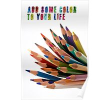 Add some color to your life Poster