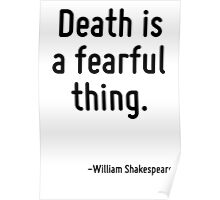Death is a fearful thing. Poster