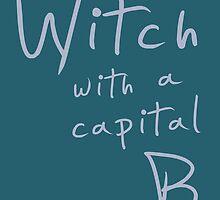 Witch with a Capital B by paulfriedrich