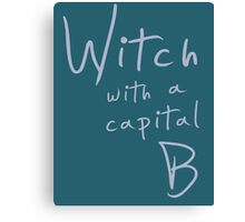 Witch with a Capital B Canvas Print