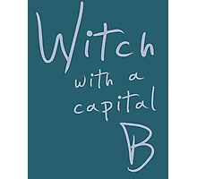 Witch with a Capital B Photographic Print