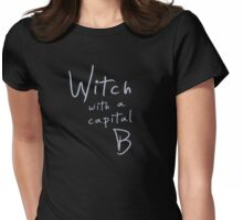 Witch with a Capital B Womens Fitted T-Shirt