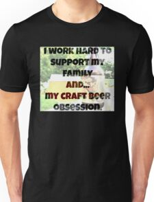Craft beer obsession Unisex T-Shirt