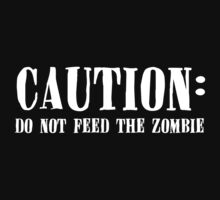 Don't Feed The Zombie.. by xTRIGx