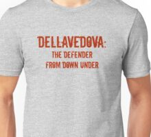 Dellavedova: The Defender From Down Under Unisex T-Shirt