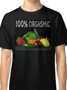 100% Orgasmic Classic T-Shirt