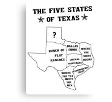 The 5 States of Texas Canvas Print