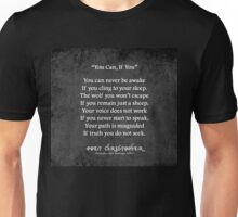 You Can, If You Unisex T-Shirt