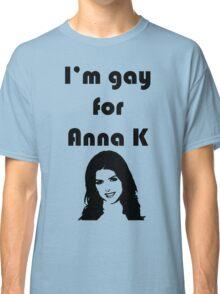 """I'm Gay for Anna K"" Print Classic T-Shirt"