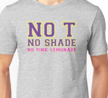 No T - No Shade - No Pink Lemondade [Rupaul's Drag Race] Unisex T-Shirt