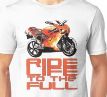 Ride life to the full Unisex T-Shirt