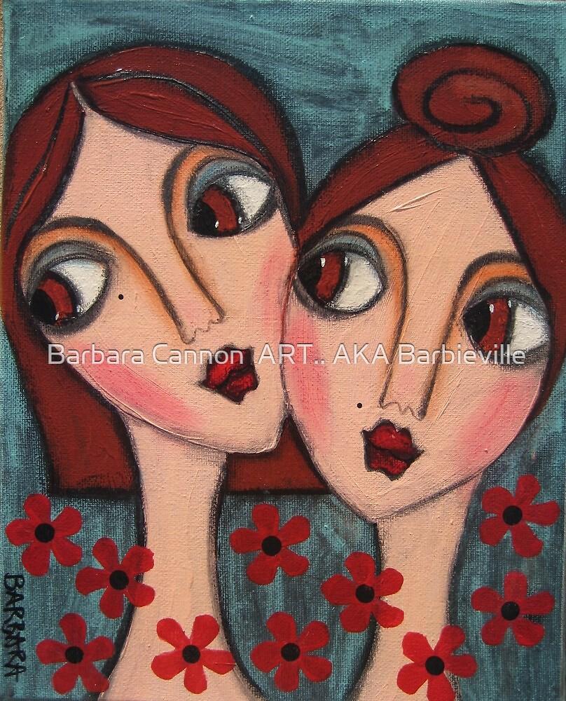 A Sisters Bond by Barbara Cannon  ART.. AKA Barbieville