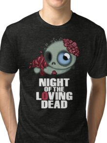 Night of the Loving Dead Tri-blend T-Shirt